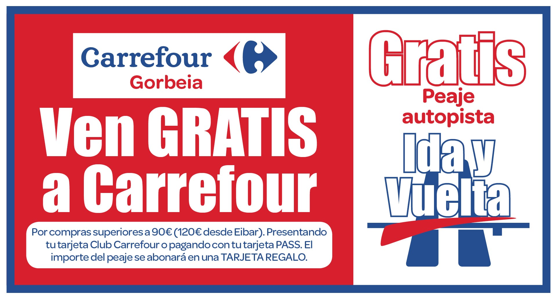 Carrefour te paga el peaje ida y vuelta de la autopista