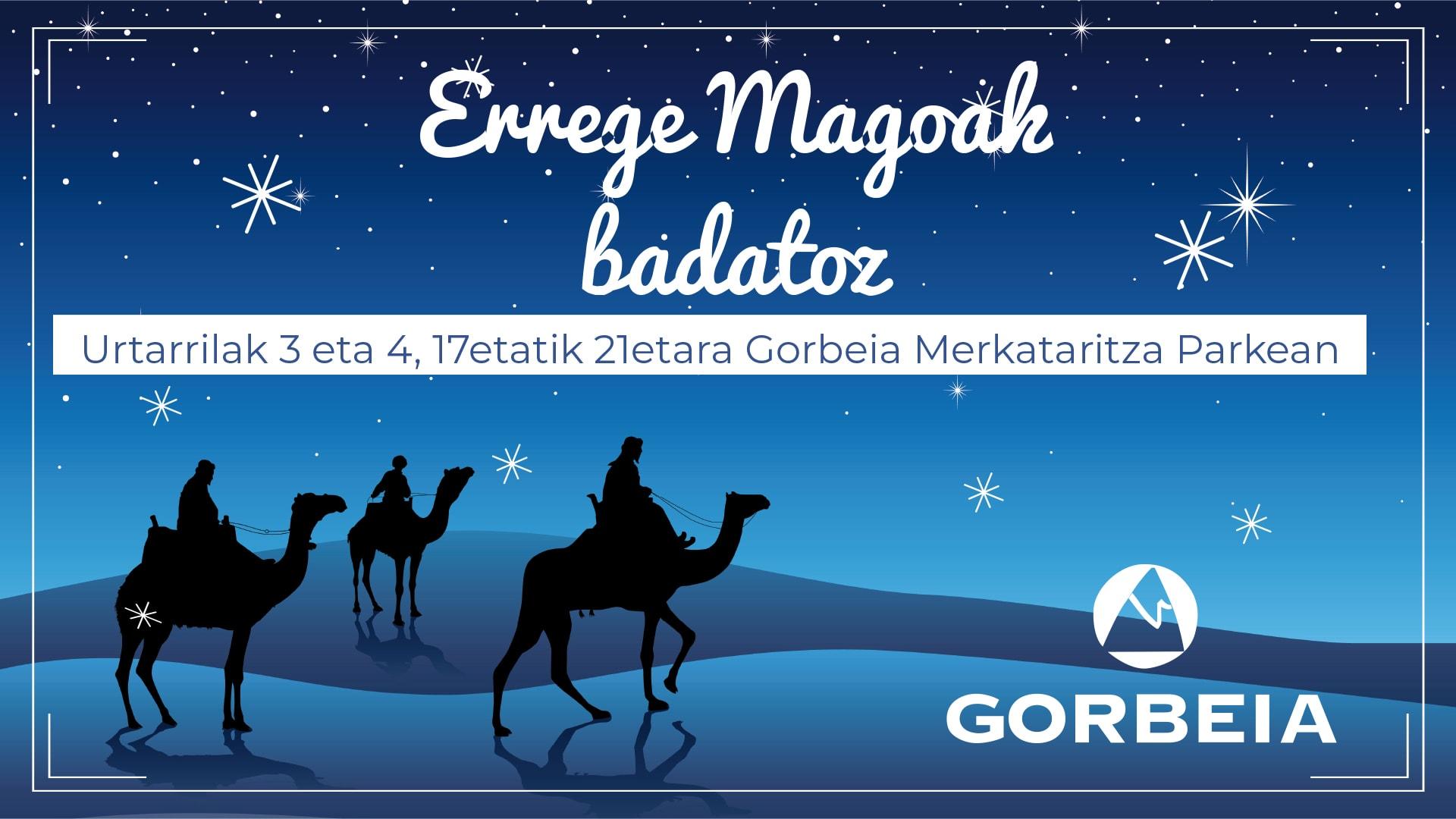 Errege Magoak Gorbeia Merkataritza Gunera datoz!