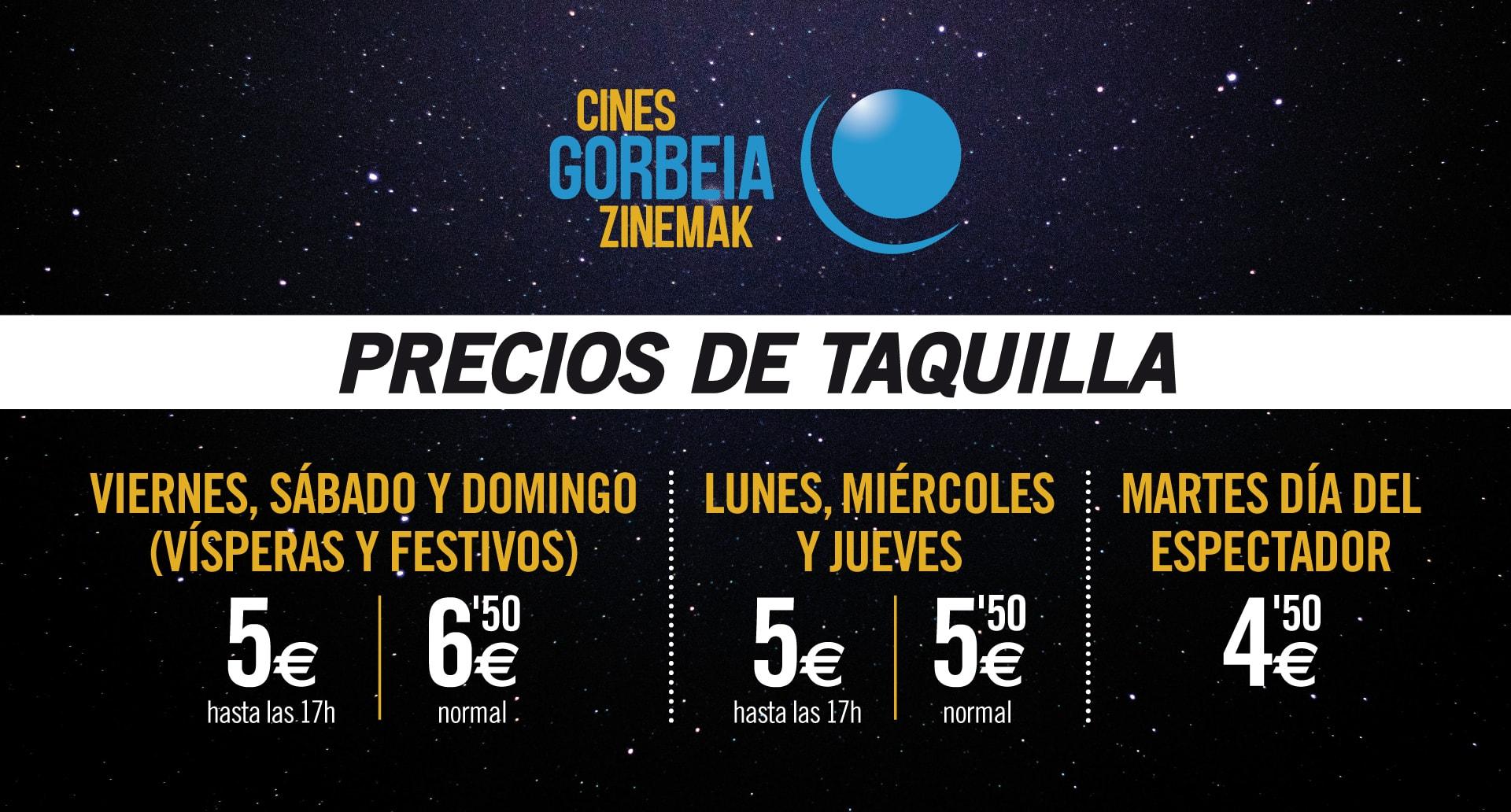 Precios de taquilla de Cines Gorbeia Zinemak
