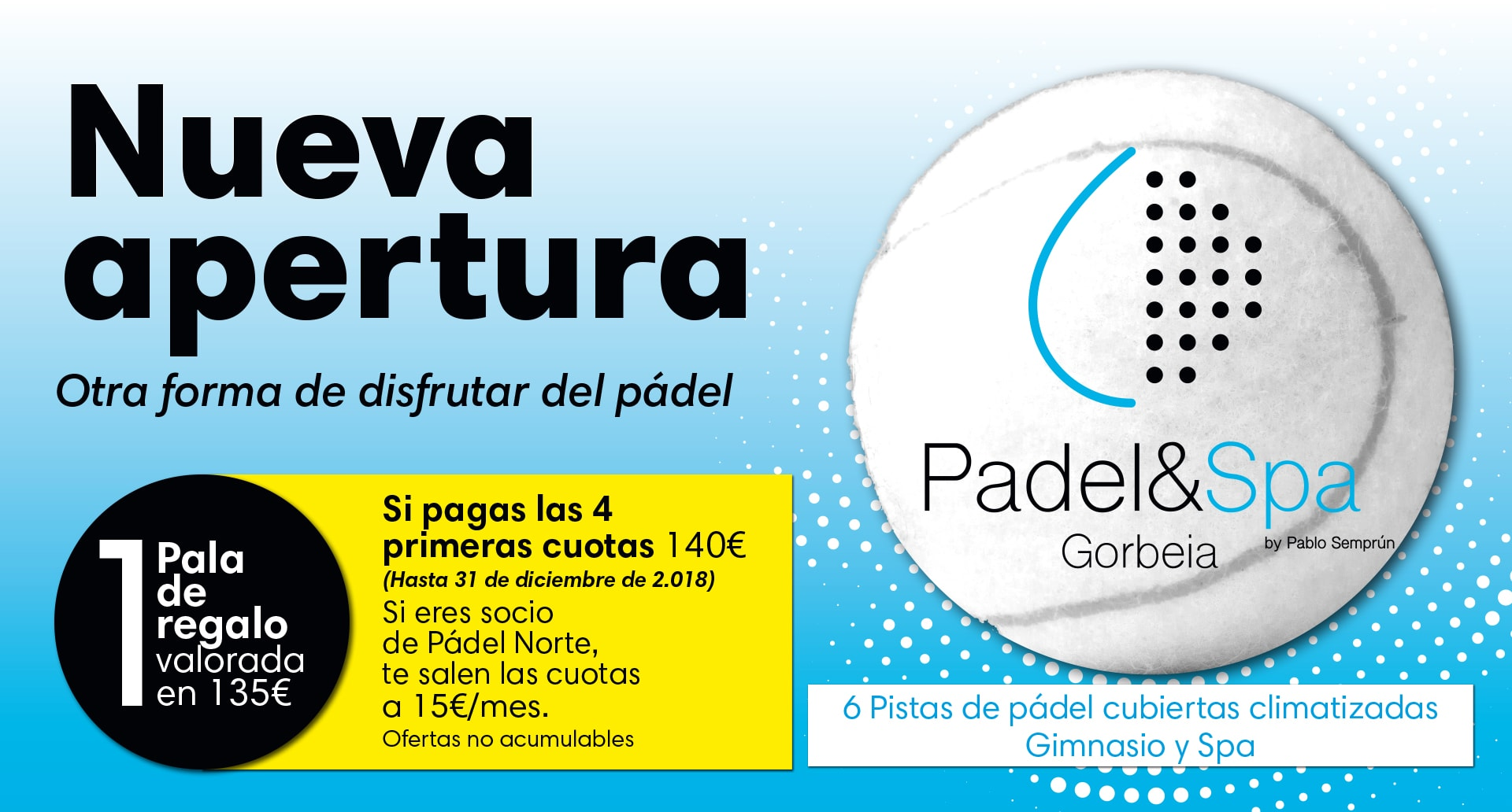 Oferta Apertura Padel&Spa Gorbeia